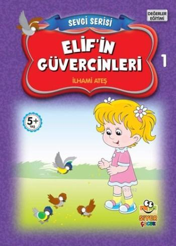 Elif'in Güvercinleri; Sevgi Serisi 1
