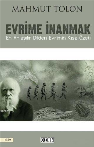 Evrime İnanmak; En Anlaşılır Dilden Evrimin Kısa Özeti