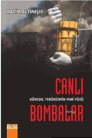 Küresel Terörizmin Yeni Yüzü Canlı Bombalar