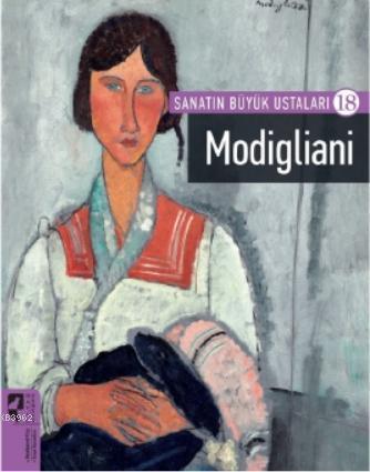 Sanatın Büyük Ustaları 18 Modigliani