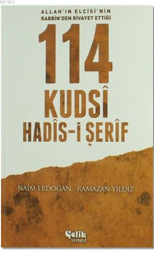 114 Kudsi Hadis-i Şerif; Allah'ın Elçisi'nin Rabbin'den Rivayet Ettiği