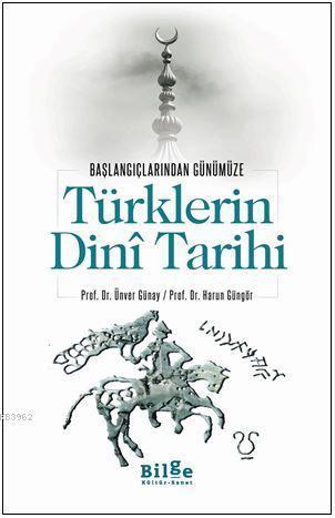 Türklerin Dini Tarihi; Başlangıçlarından Günümüze