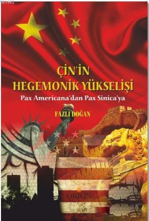 Çin'in Hegemonik Yükselişi; Pax Americana'dan Pax Sinica'ya