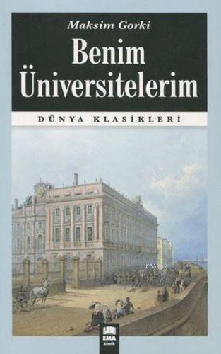 Benim Üniversitelerim; (Dünya Klasikleri)