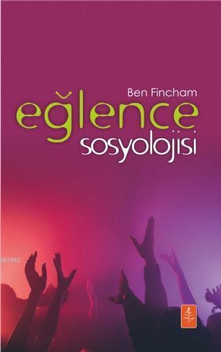 Eğlence Sosyolojisi - The Sociology Of Fun