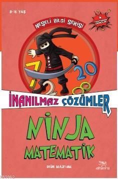 Ninja Matematik; İnanılmaz Çözümler