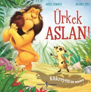 Ürkek Aslan!; Kükreyen Bir Macera