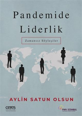 Pandemide Liderlik; Zamansız Söyleşiler
