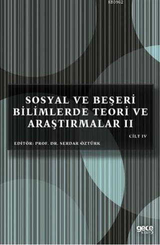 Sosyal ve Beşeri Bilimlerde Teori ve Araştırmalar II Cilt 4