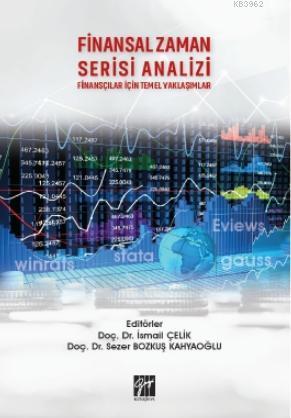 Finansal Zaman Serisi Analizi Finansçılar İçin Temel Yaklaşımlar