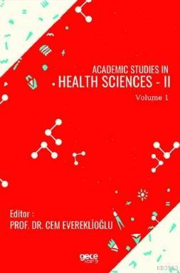 Academic Studies in Health Sciences - II Vol 1