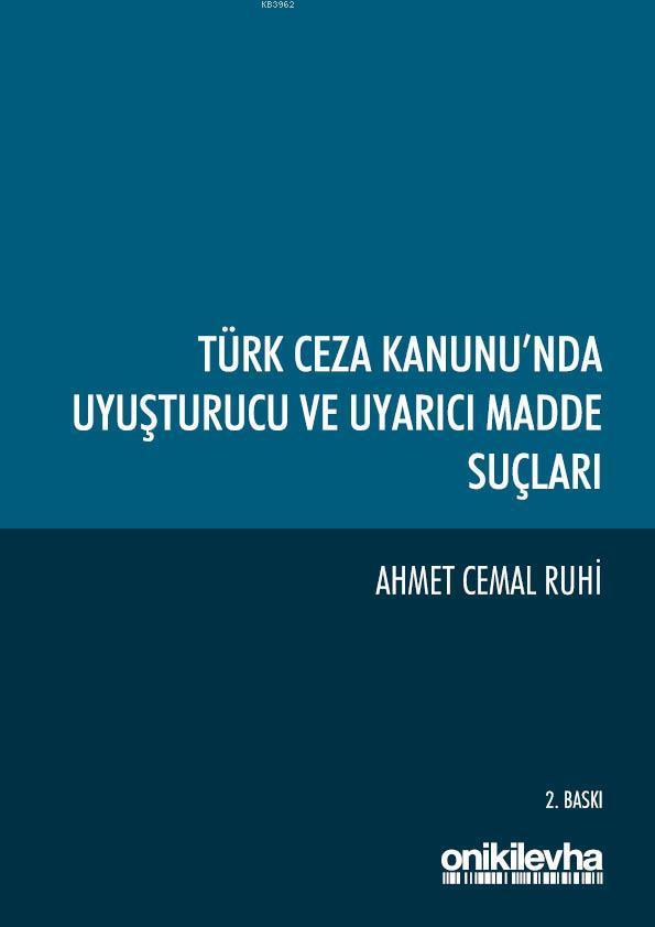 Türk Ceza Kanunu'nda Uyuşturucu ve Uyarıcı Madde Suçları