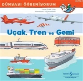 Uçak Tren ve Gemi
