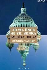 40 Yıl Önce 40 Yıl Sonra; Amerika Rusya