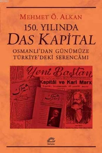 150. Yılında Das Kapital; Osmanlı'dan Günümüze Türkiye'deki Serencamı
