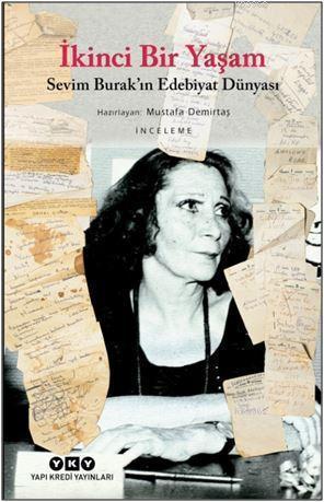 İkinci Bir Yaşam - Sevim Burak'ın Edebiyat Dünyası