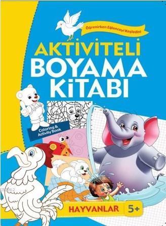 Aktiviteli Boyama Kitabı; Hayvanlar 5+