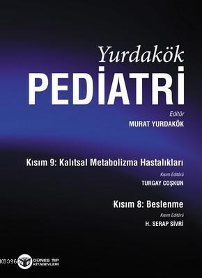 Yurdakök Pediatri Kısım 8 Beslenme-Kısım 9 Kalıtsal Metabolizma Hastalıkları