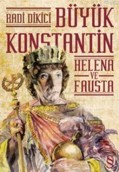 Büyük Konstantin; Helena ve Fausta