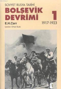 Bolşevik Devrimi 1 - Sovyet Rusya Tarihi 1917-1923