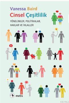 Cinsel Çeşitlilik; Yönelimler Politikalar Haklar ve İhlaller