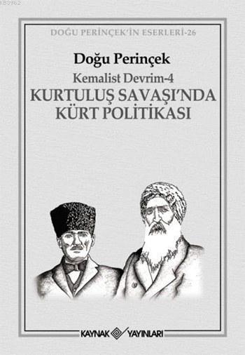 Kurtuluş Savaşı'nda Kürt Politikası; Kemalist Devrim - 4