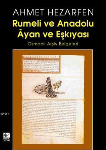 Rumeli ve Anadolu Âyan ve Eşkiyası 1; Osmanlı Arşiv Belgeleri