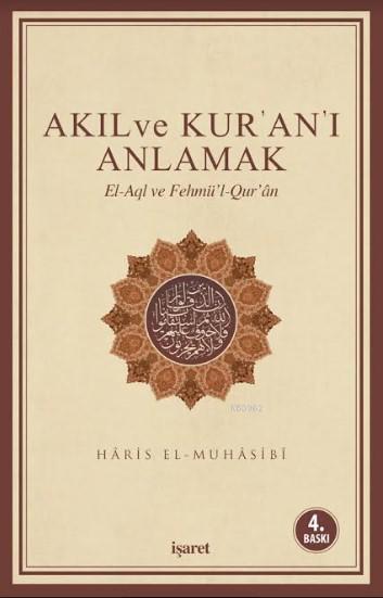 Akıl ve Kur'an'ı Anlamak; El-Aql ve Fehmü'l-Qur'an