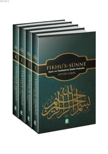Fıkhu's-Sünne (Ciltli - 4 Cilt); Ayet ve Hadislerle İslam Hukuku