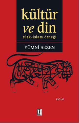 Kültür ve Din; Türk - İslam Örneği