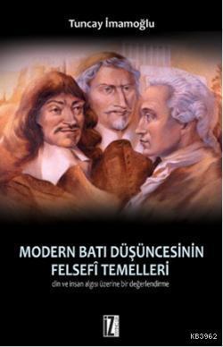Modern Batı Düşüncesinin Felsefi Temelleri; Din ve İnsan Algısı Üzerine Bir Değerlendirme