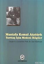 Yurttaş İçin Medeni Bilgiler; M. K. Atatürk
