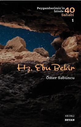 Hz. Ebu Bekir; Peygamberimiz'in İzinde 40 Sahabi/1
