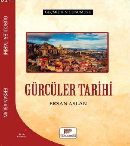 Gürcüler Tarihi - Geçmişten Günümüze