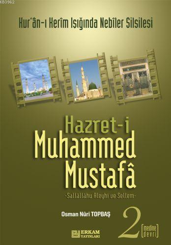 Hazreti Muhammed Mustafa 2 Medine Devri; Medine Devri