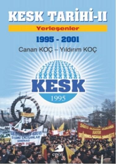 Kesk Tarihi-2: Yerleşenler (1995-2001)