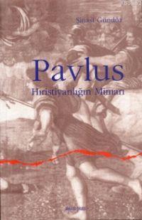 Pavlus Hıristiyanlığın Mimarı