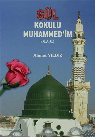 Gül Kokulu Muhammedim