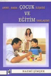 Anne Baba Çocuk İlişkisi ve Eğitim Yaklaşımı