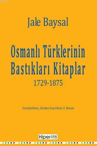 Osmanlı Türklerinin Bastıkları Kitaplar; 1729-1875