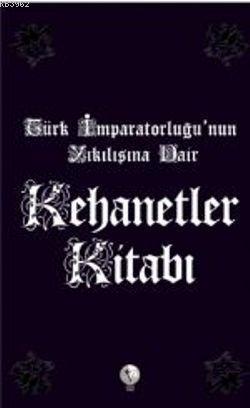 Kehanetler Kitabı; Türk İmparatorluğu'nun Yıkılışına Dair