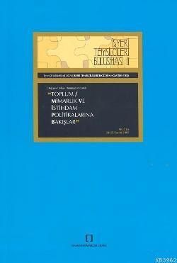 Toplum/ Mimarlık ve İstihdam Politikalarına Bakışlar; İşyeri Temsilcileri Buluşması II