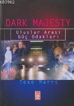 Dark Majesty; Uluslararası Güç Odakları