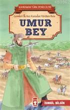 Umur Bey - Kahraman Türk Denizcileri; Gemileri İlk Kez Karadan Yürüten Reis
