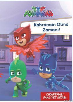 Pjmasks Kahraman Olma Zamanı; Çıkartmalı Faaliyet Kitabı