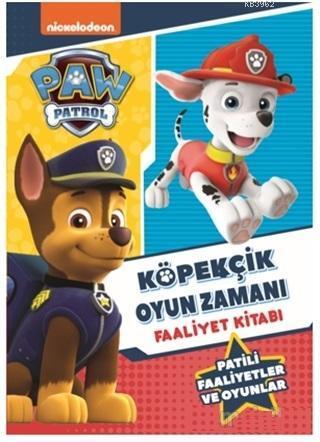 Paw Patrol Köpekçik Oyun Zamanı Faaliyet Kitabı; Yerini Al Hazırlan Say!