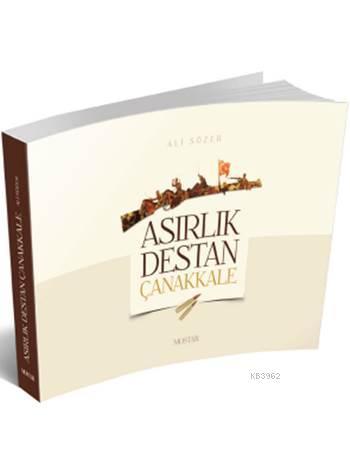 Asırlık Destan Çanakkale