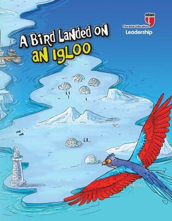 A Bird Landed on an Igloo - Leadership; Stories with the Phoenix