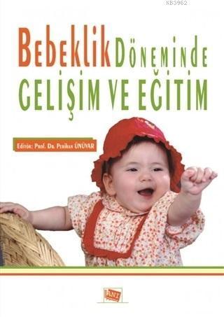 Bebeklik Döneminde Gelişim ve Eğitim