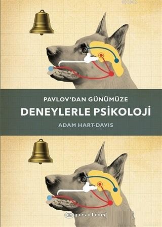 Pavlov'dan Günümüze Deneylerle Psikoloji